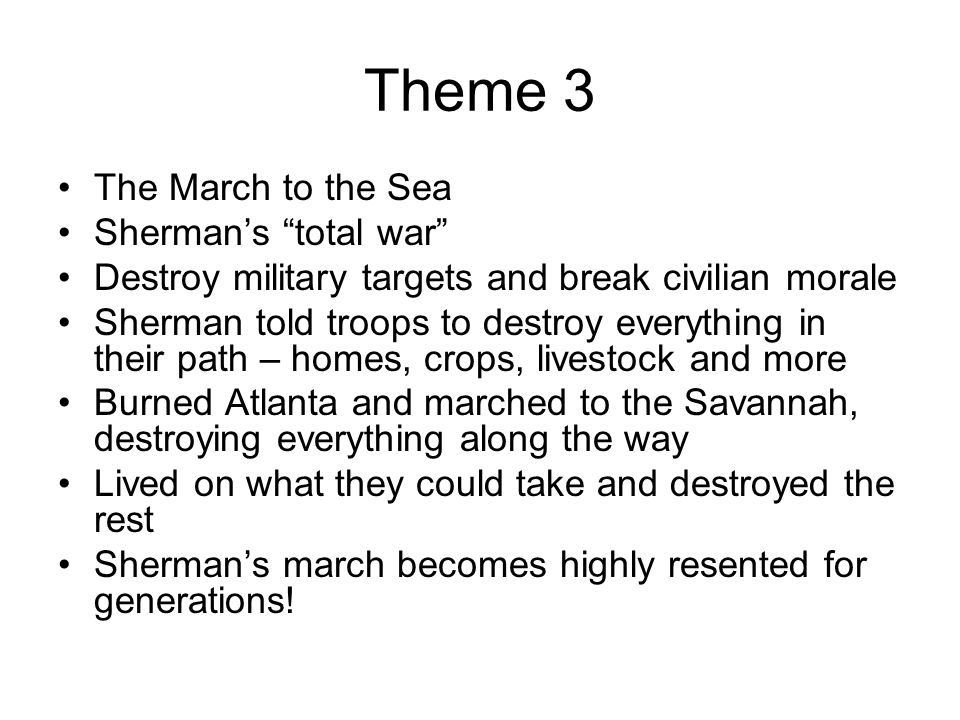 Theme 3 The March to the Sea Sherman's total war