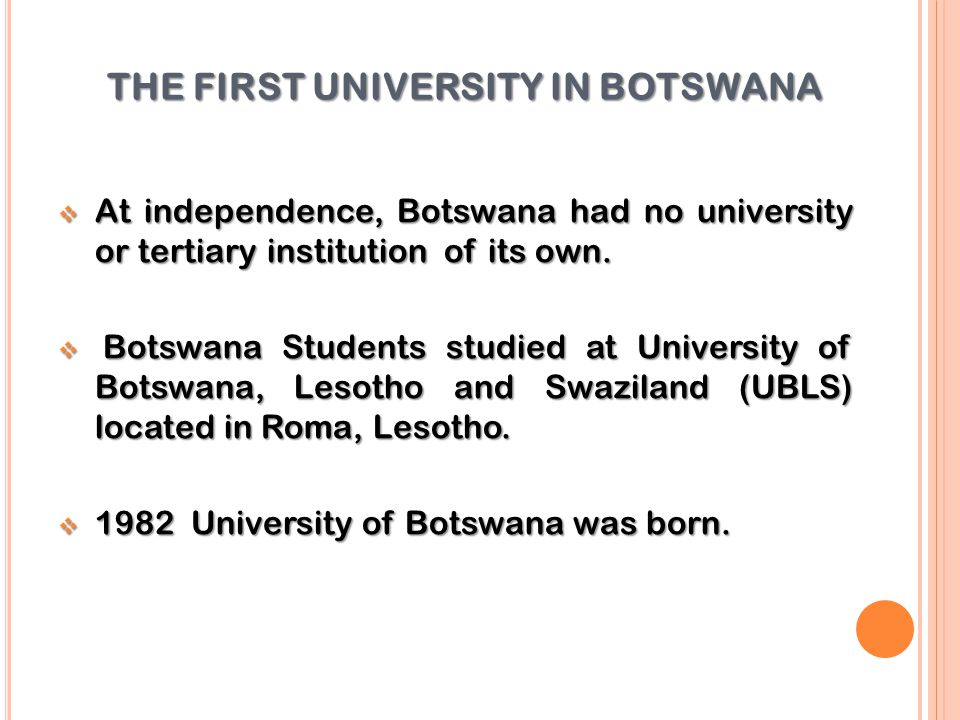 THE FIRST UNIVERSITY IN BOTSWANA