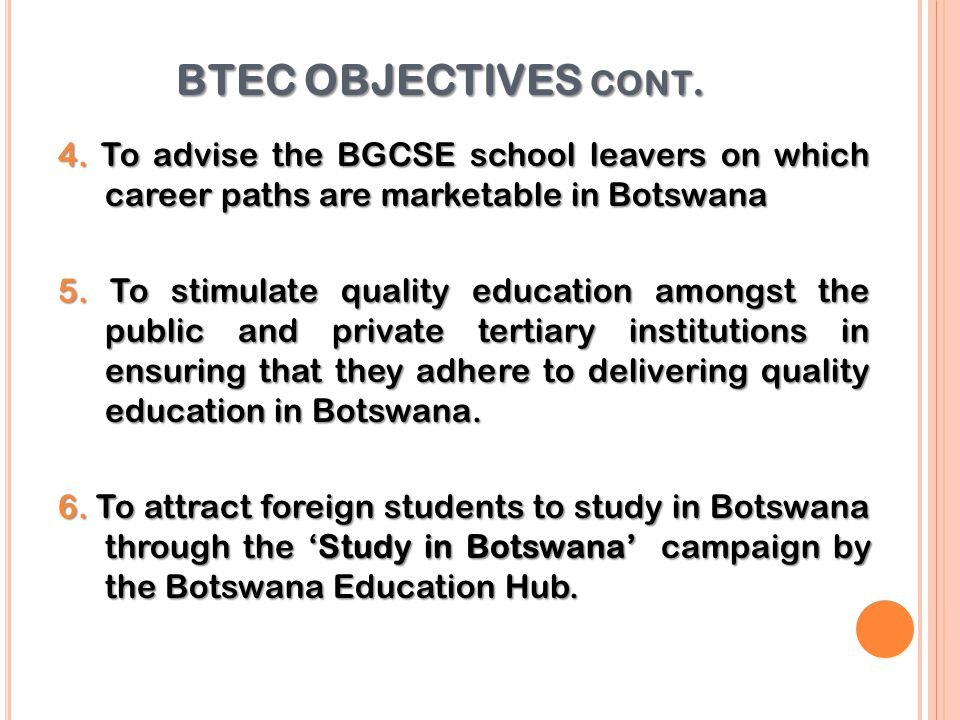 BTEC OBJECTIVES cont.