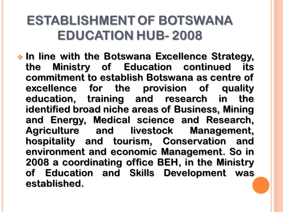 ESTABLISHMENT OF BOTSWANA EDUCATION HUB- 2008