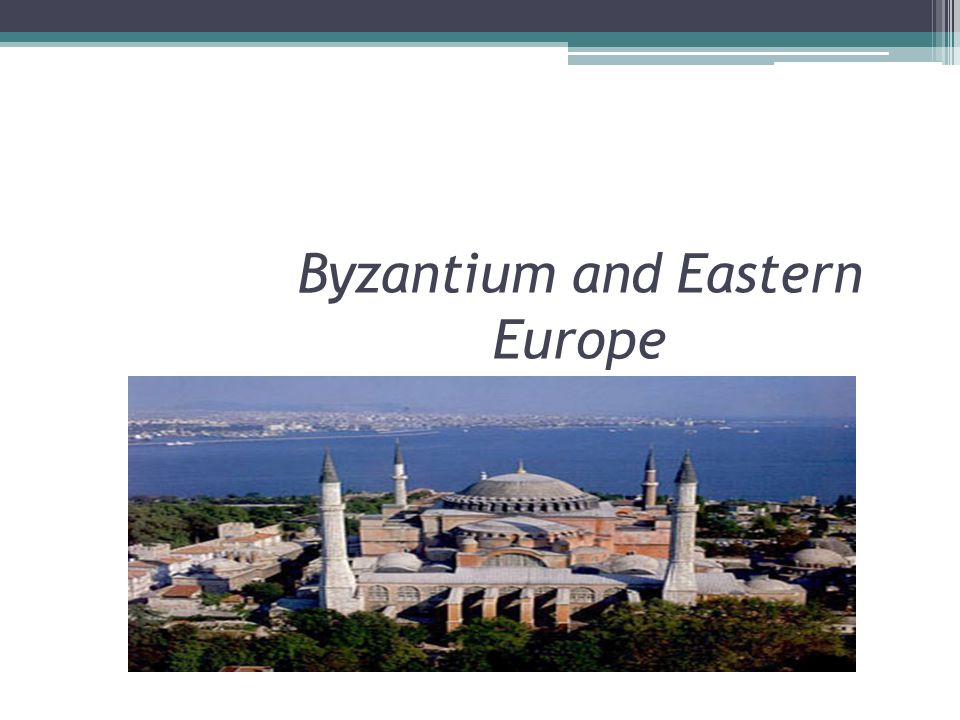 Byzantium and Eastern Europe