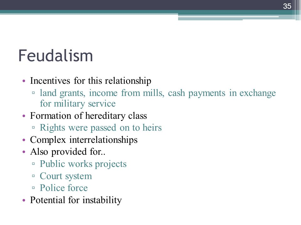 Feudalism Incentives for this relationship