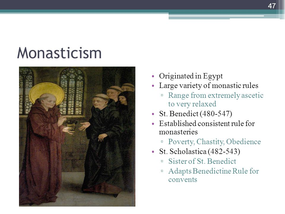 Monasticism Originated in Egypt Large variety of monastic rules