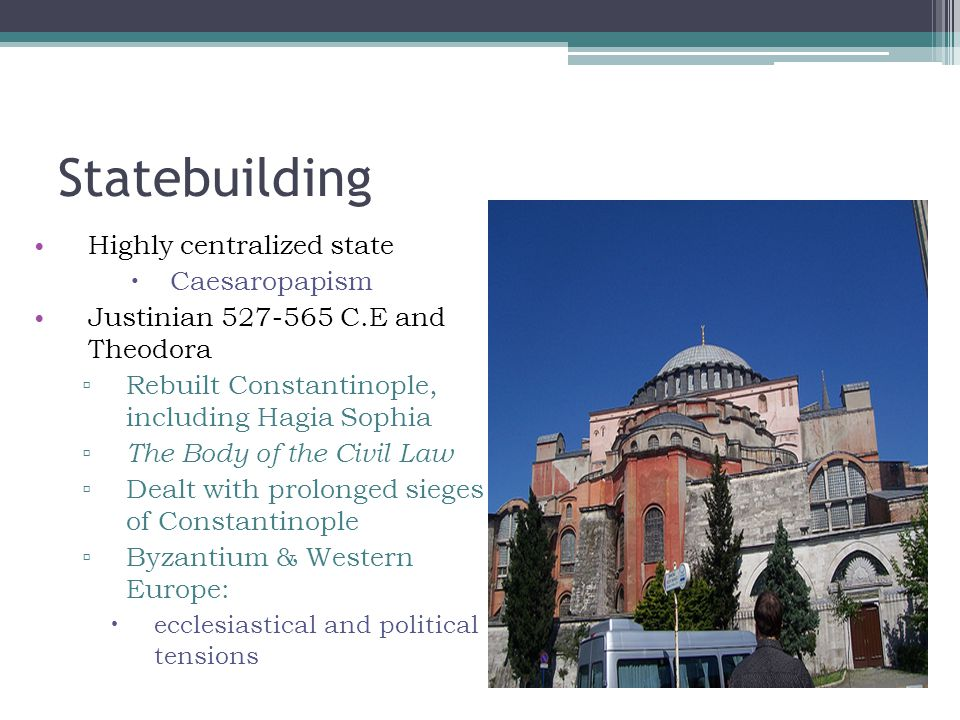 Statebuilding Highly centralized state Caesaropapism
