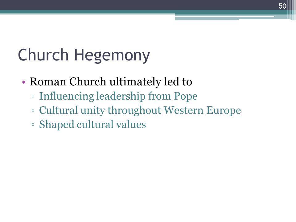 Church Hegemony Roman Church ultimately led to