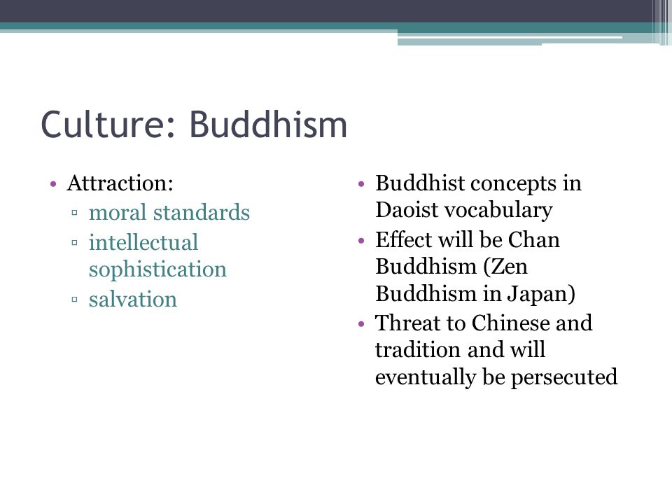 Culture: Buddhism Attraction: moral standards