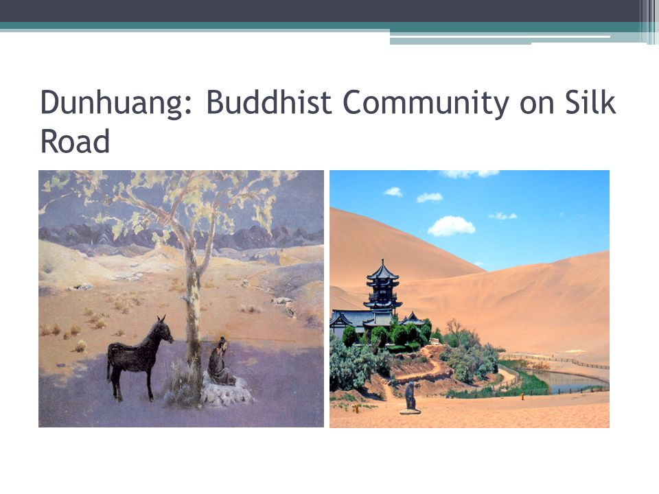 Dunhuang: Buddhist Community on Silk Road