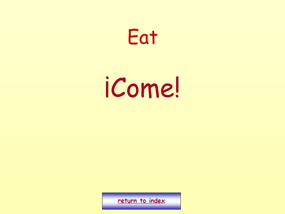 Eat ¡Come! return to index