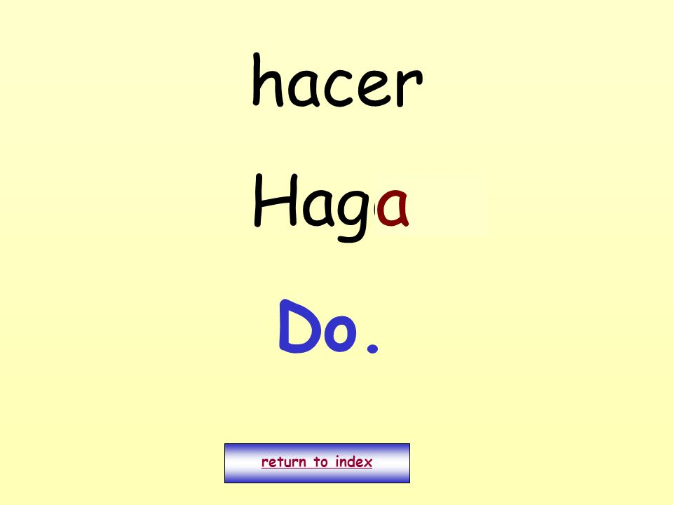 hacer Hago. a Do. return to index