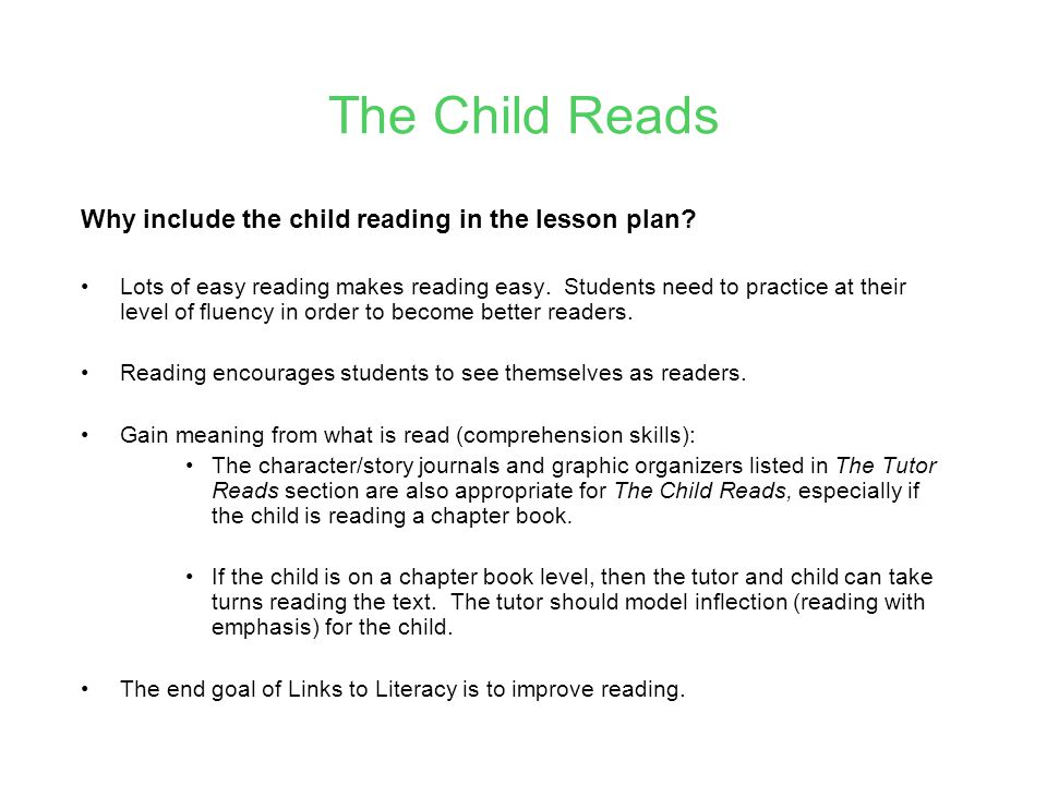 The Child Reads Why include the child reading in the lesson plan