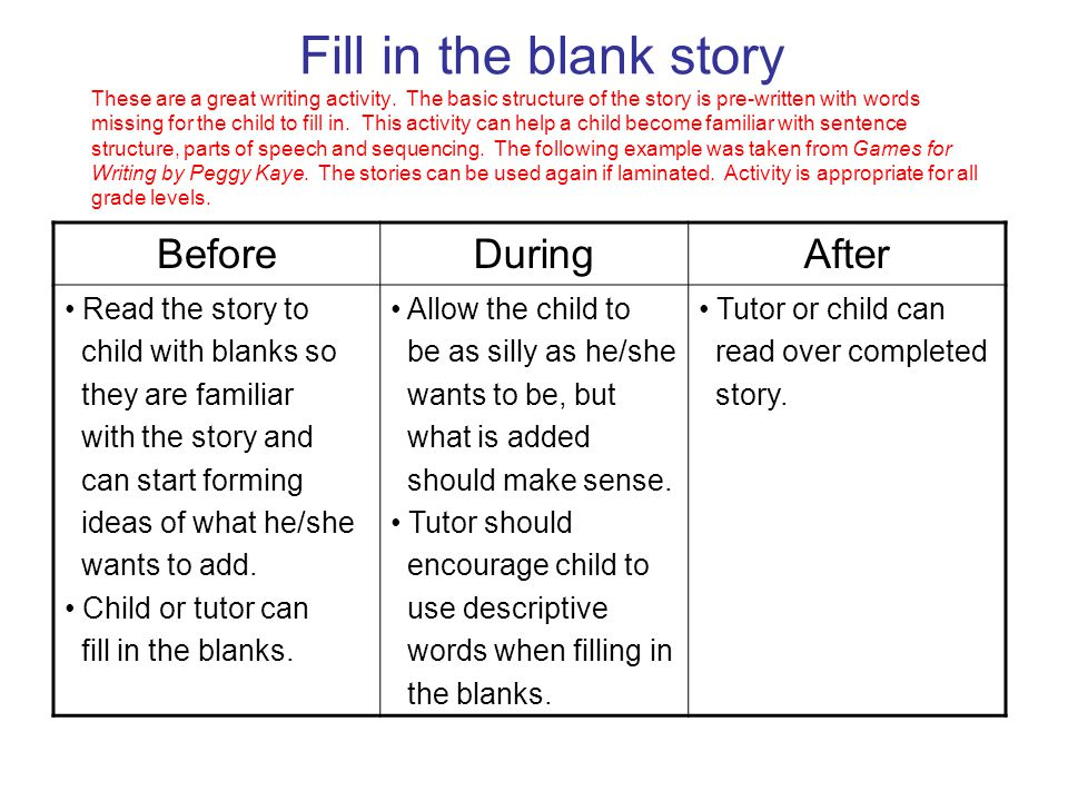 Fill in the blank story These are a great writing activity