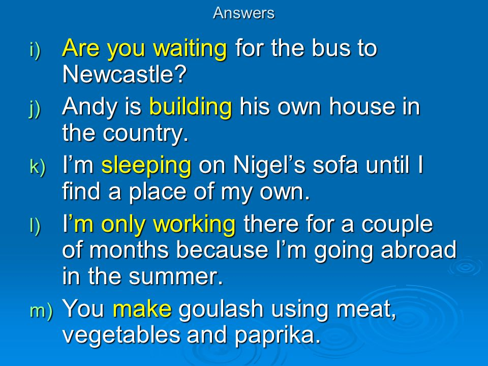 Are you waiting for the bus to Newcastle