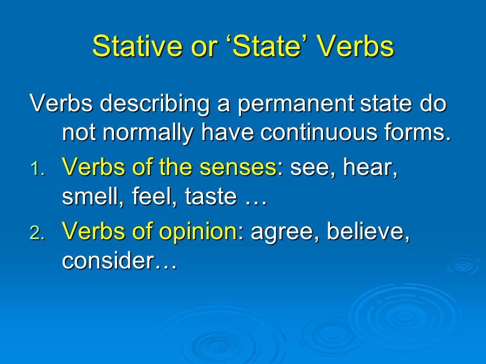 Stative or 'State' Verbs