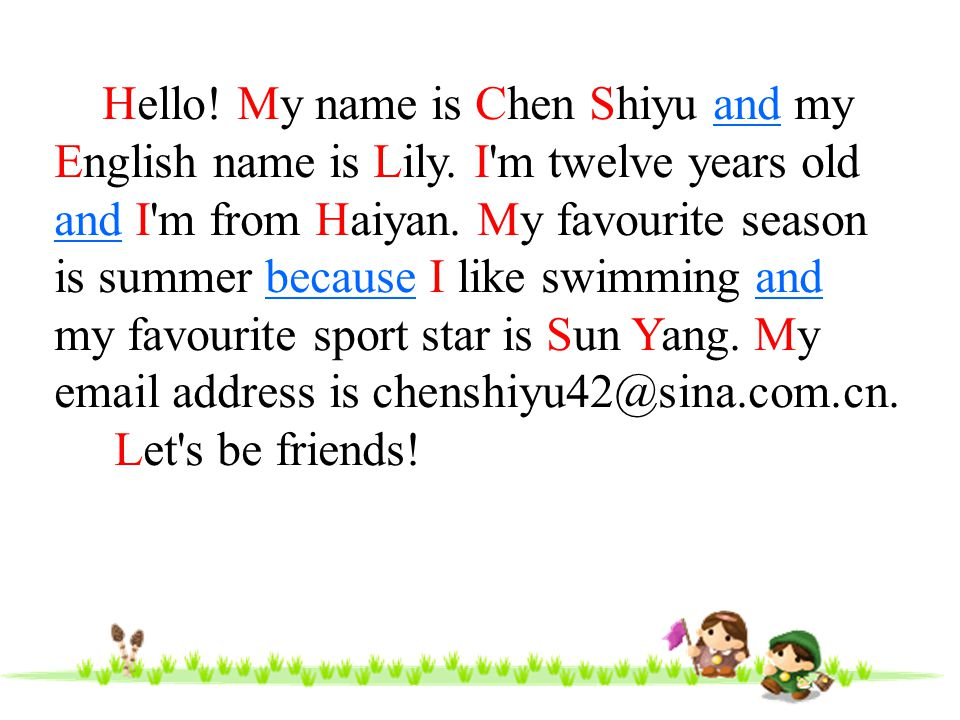 Hello. My name is Chen Shiyu and my English name is Lily