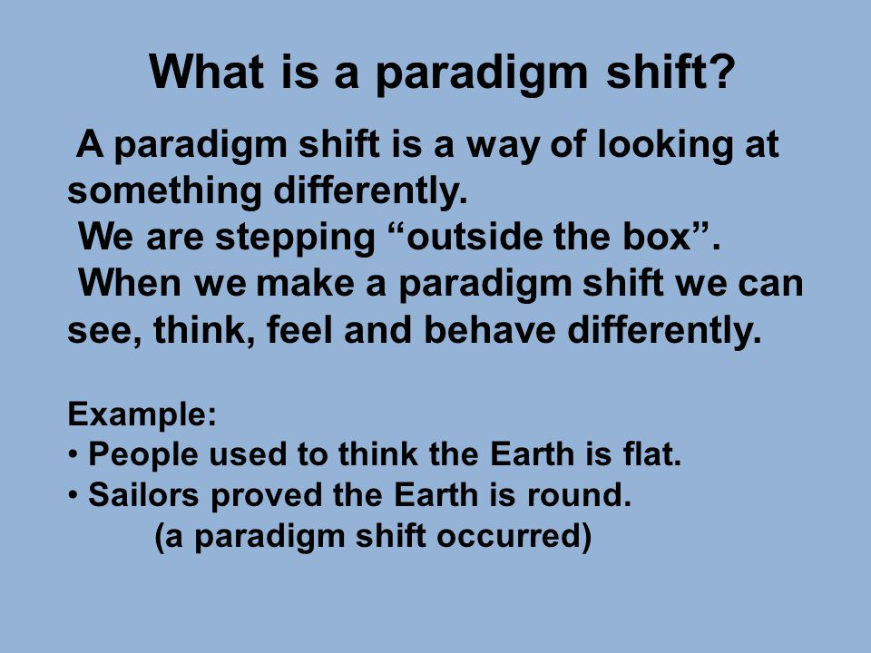 The power of the paradigm shift.