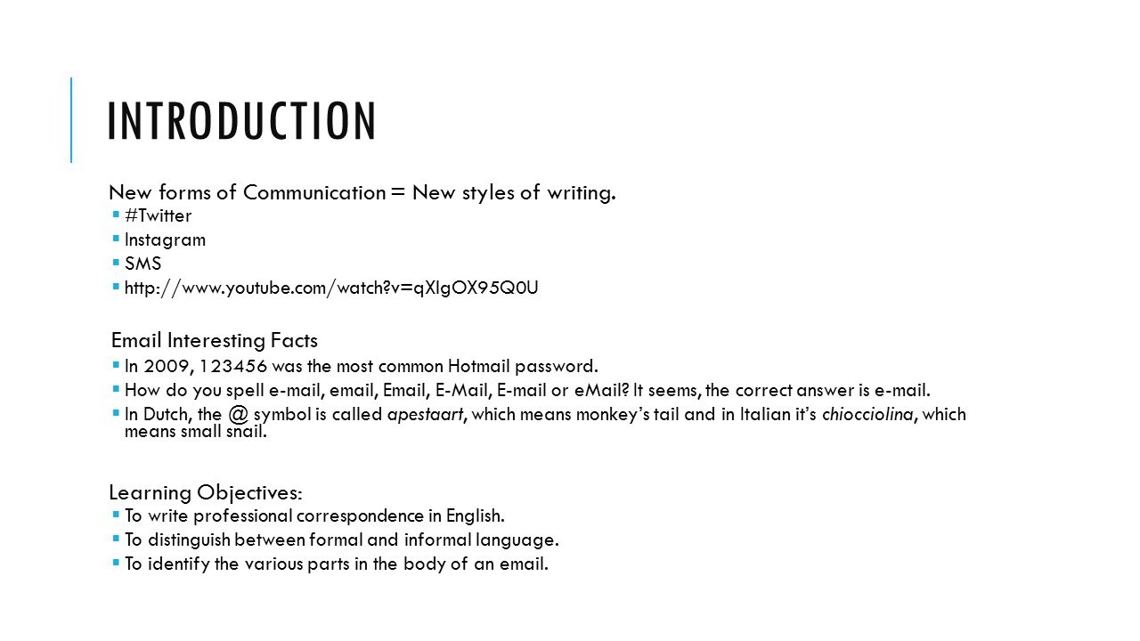 Introduction New forms of Communication = New styles of writing.
