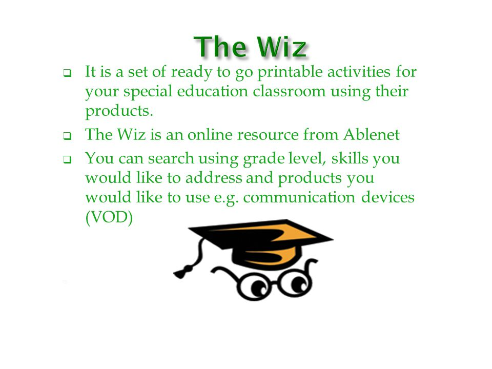 The Wiz It is a set of ready to go printable activities for your special education classroom using their products.
