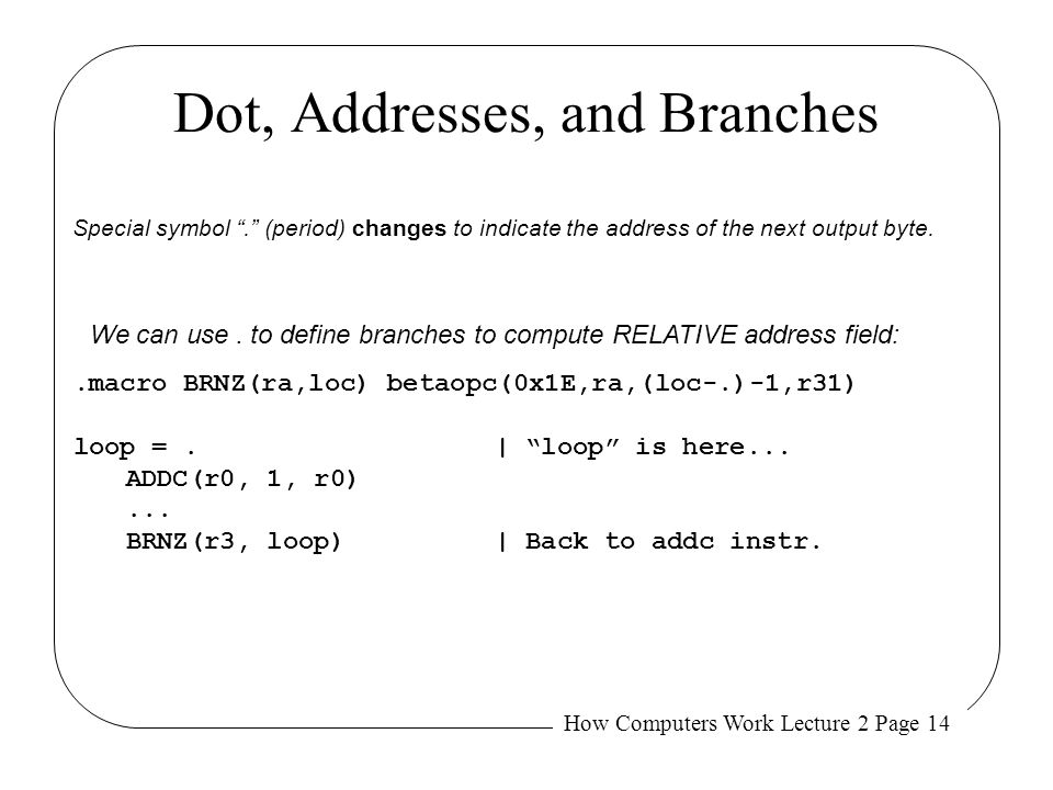 Dot, Addresses, and Branches