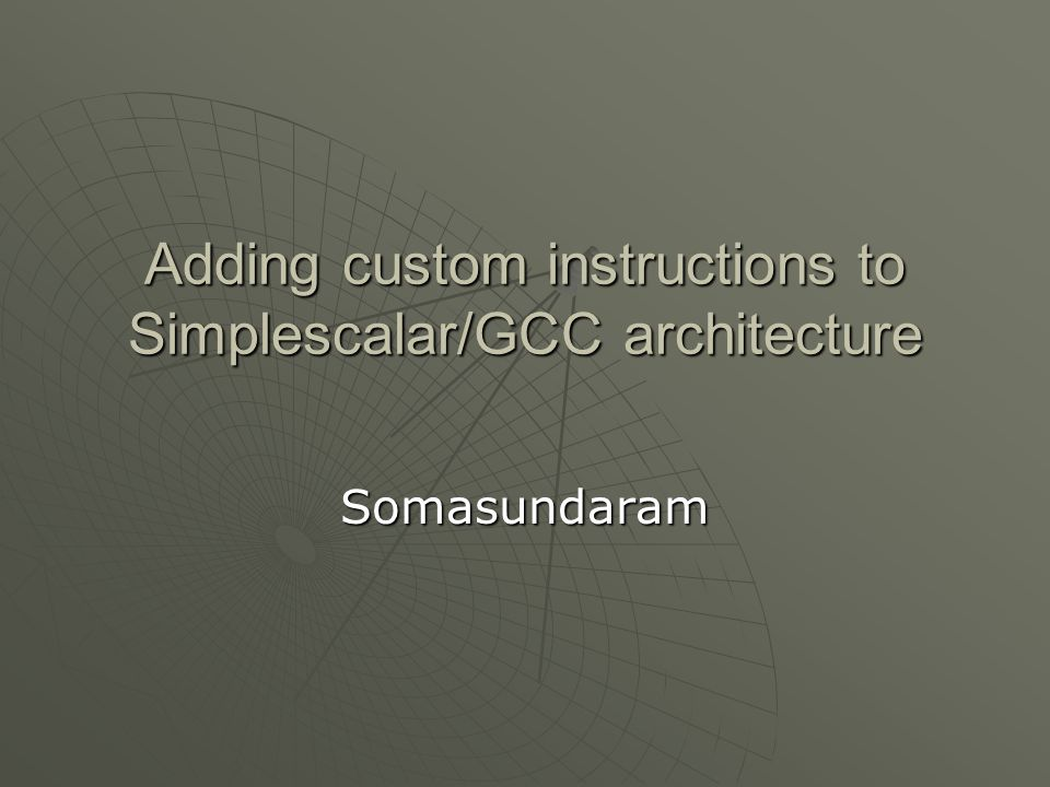 Adding custom instructions to Simplescalar/GCC architecture