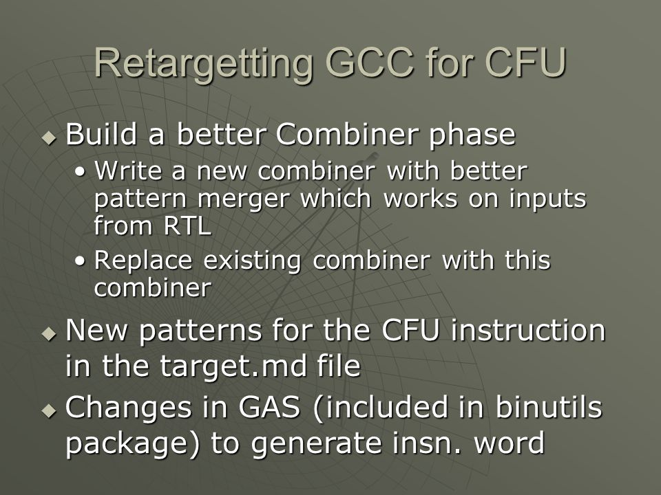 Retargetting GCC for CFU