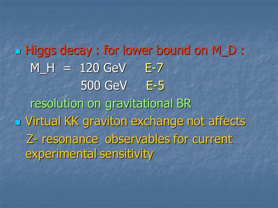 Higgs decay : for lower bound on M_D :