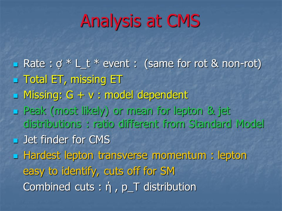 Analysis at CMS Rate : ợ * L_t * event : (same for rot & non-rot)