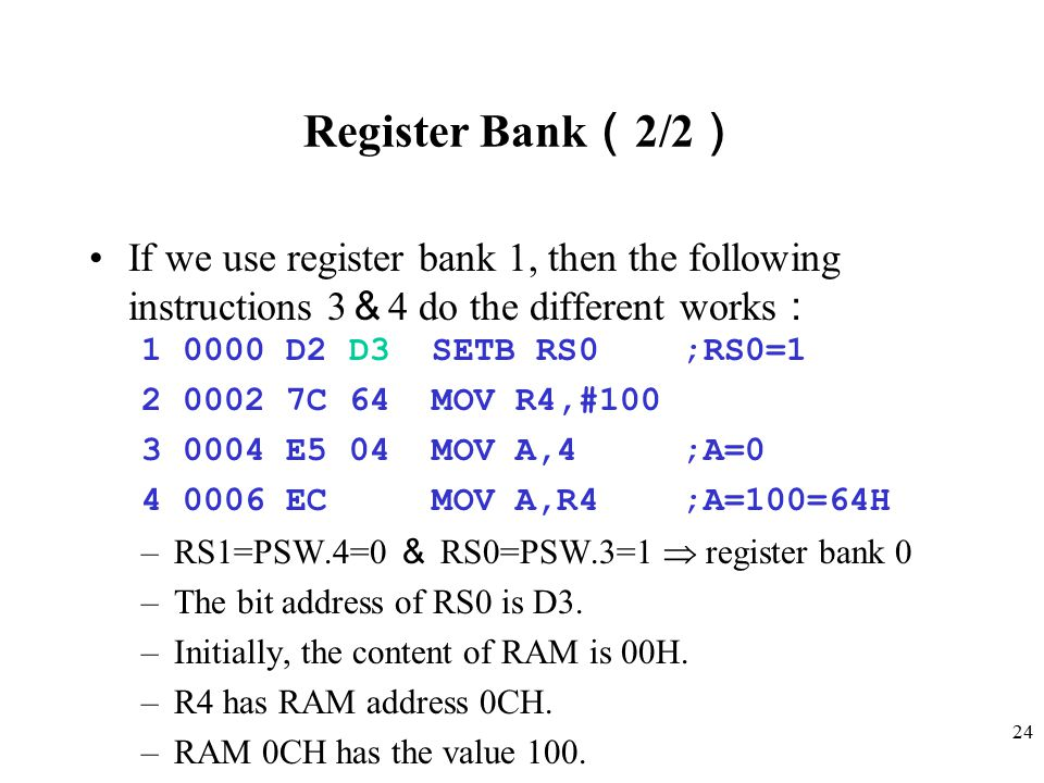 Register Bank(2/2) If we use register bank 1, then the following instructions 3&4 do the different works: