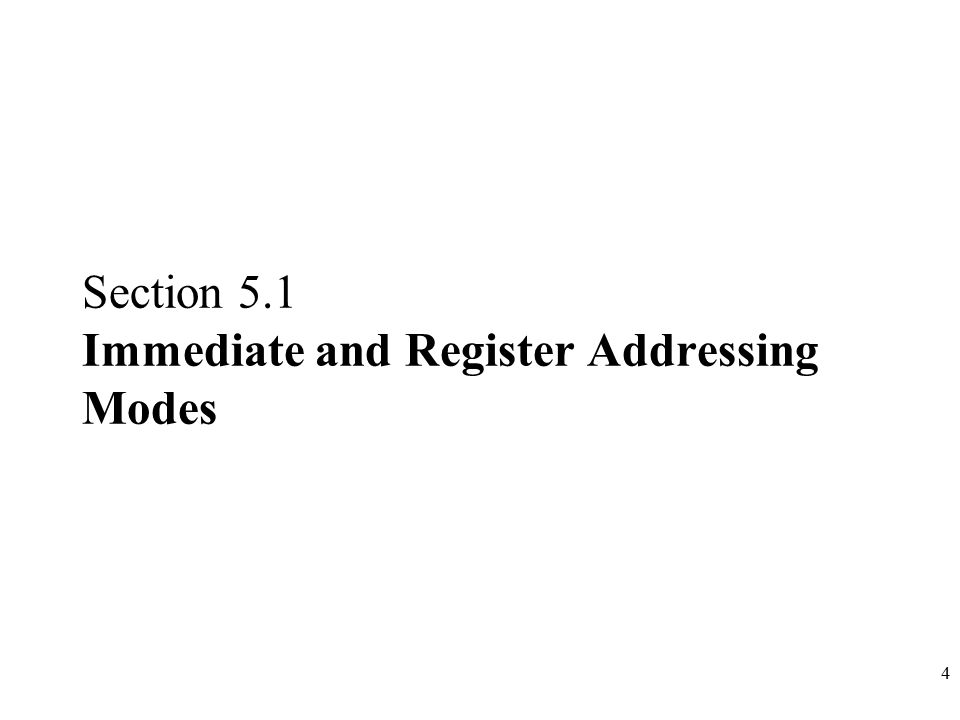 Section 5.1 Immediate and Register Addressing Modes