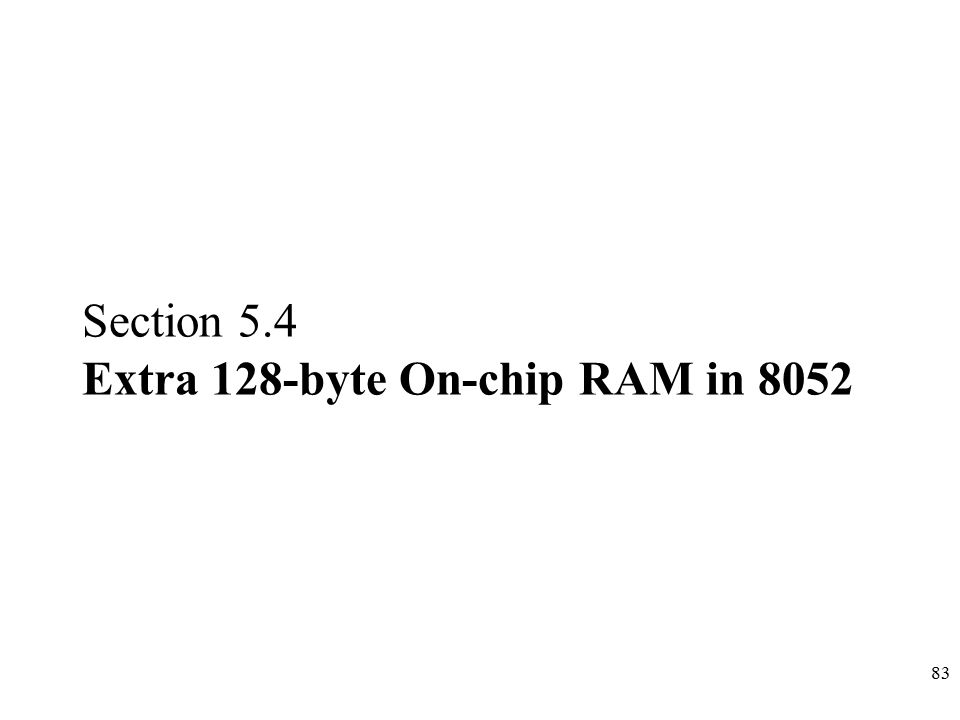 Section 5.4 Extra 128-byte On-chip RAM in 8052