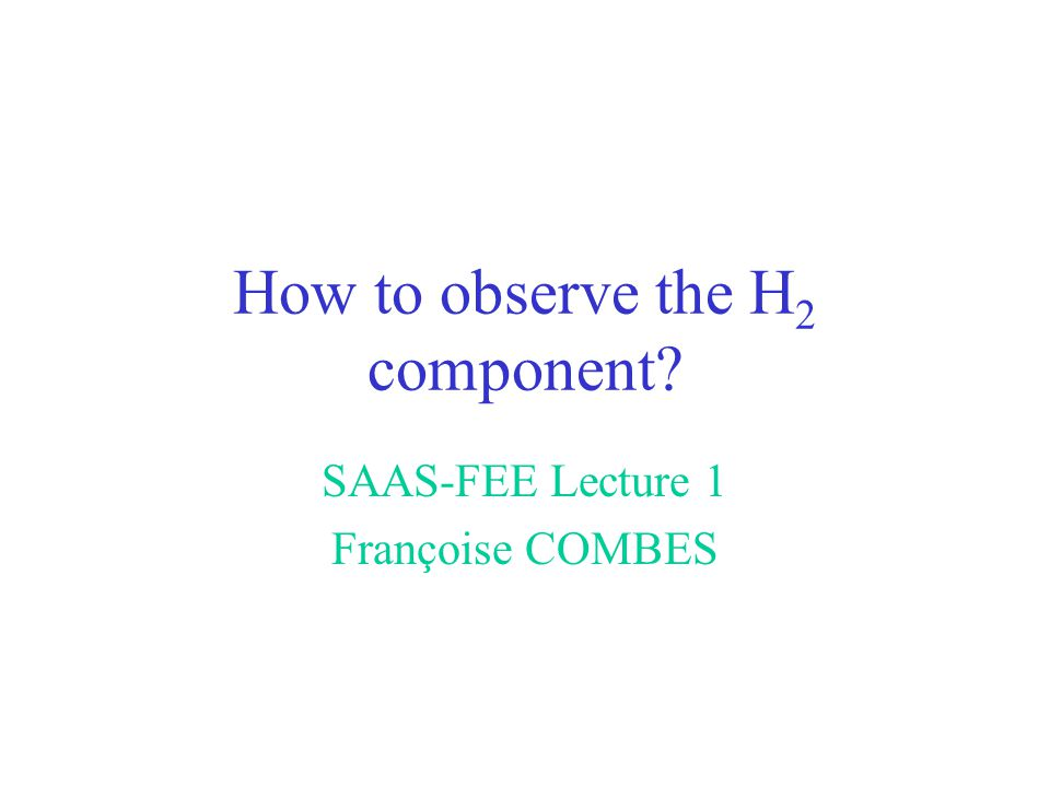 How to observe the H2 component