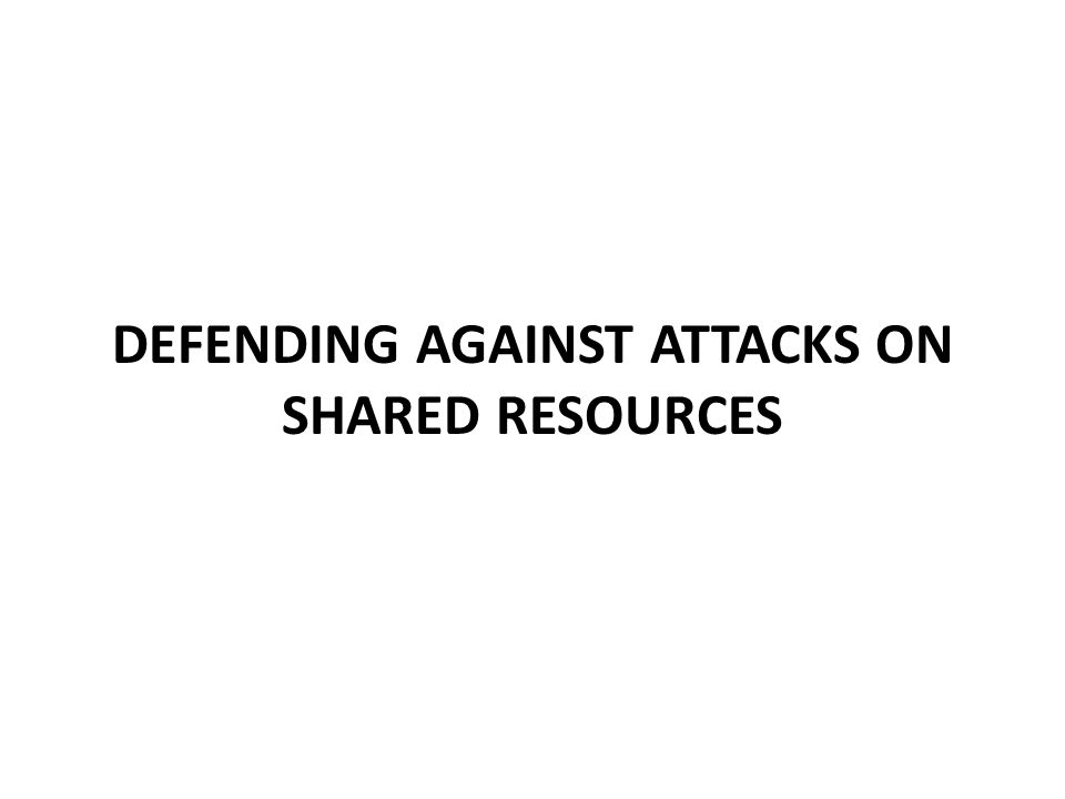 Defending against attacks on shared resources