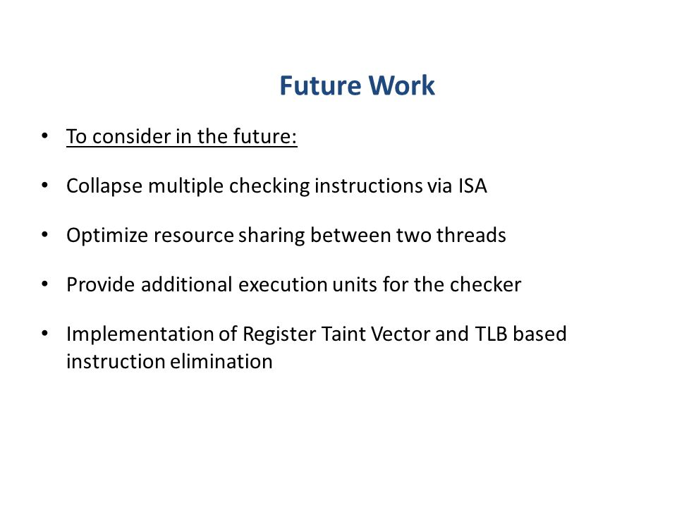 Future Work To consider in the future:
