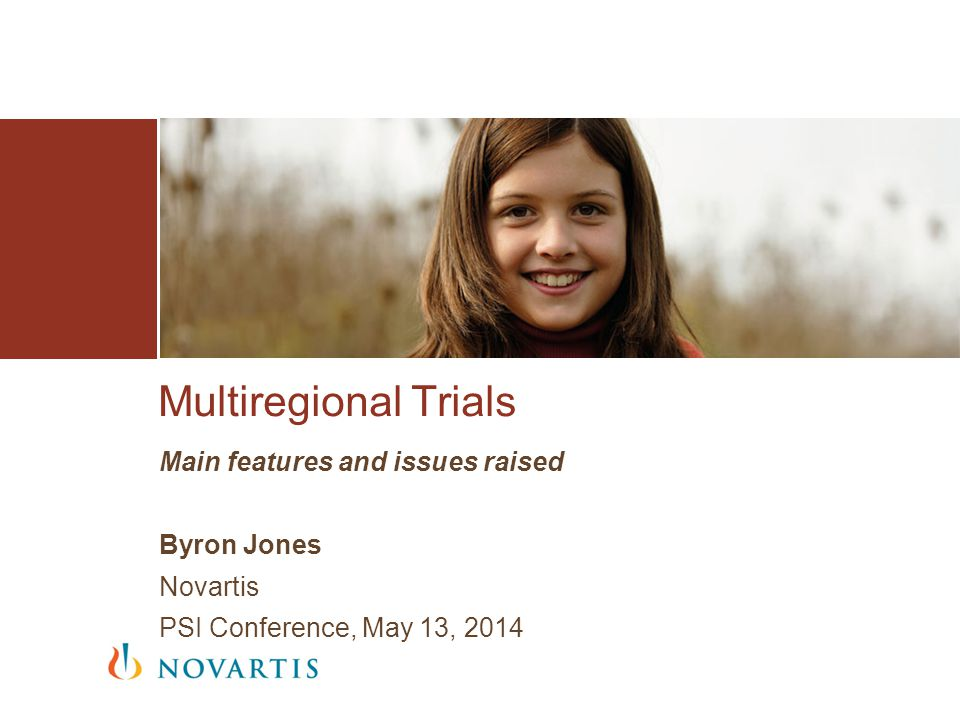 Multiregional Trials Main features and issues raised Byron Jones
