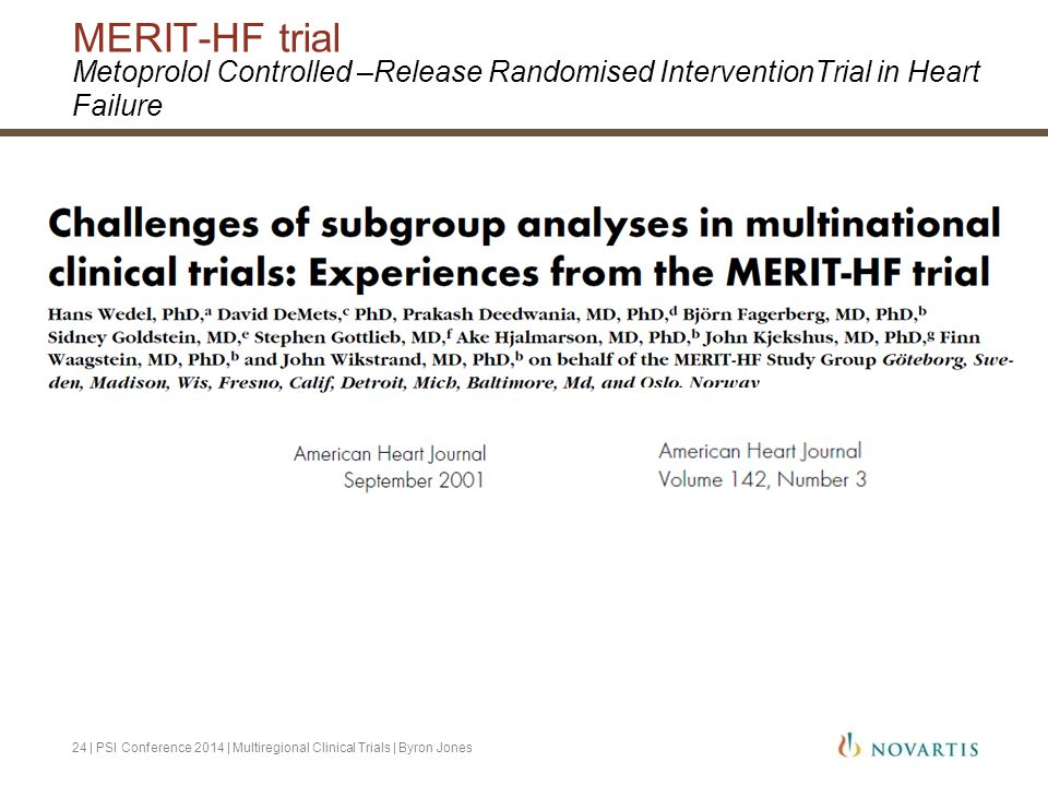 MERIT-HF trial Metoprolol Controlled –Release Randomised InterventionTrial in Heart Failure.