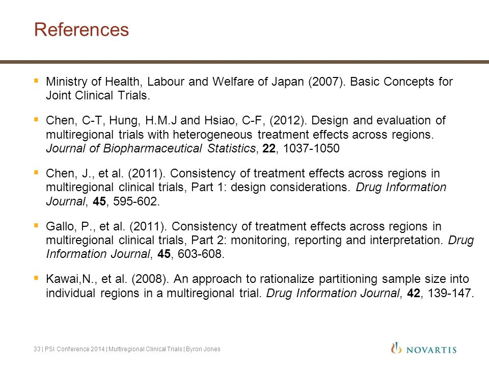 References Ministry of Health, Labour and Welfare of Japan (2007). Basic Concepts for Joint Clinical Trials.