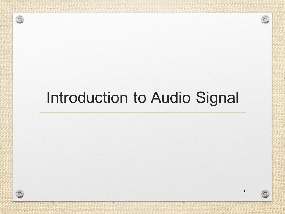 Introduction to Audio Signal