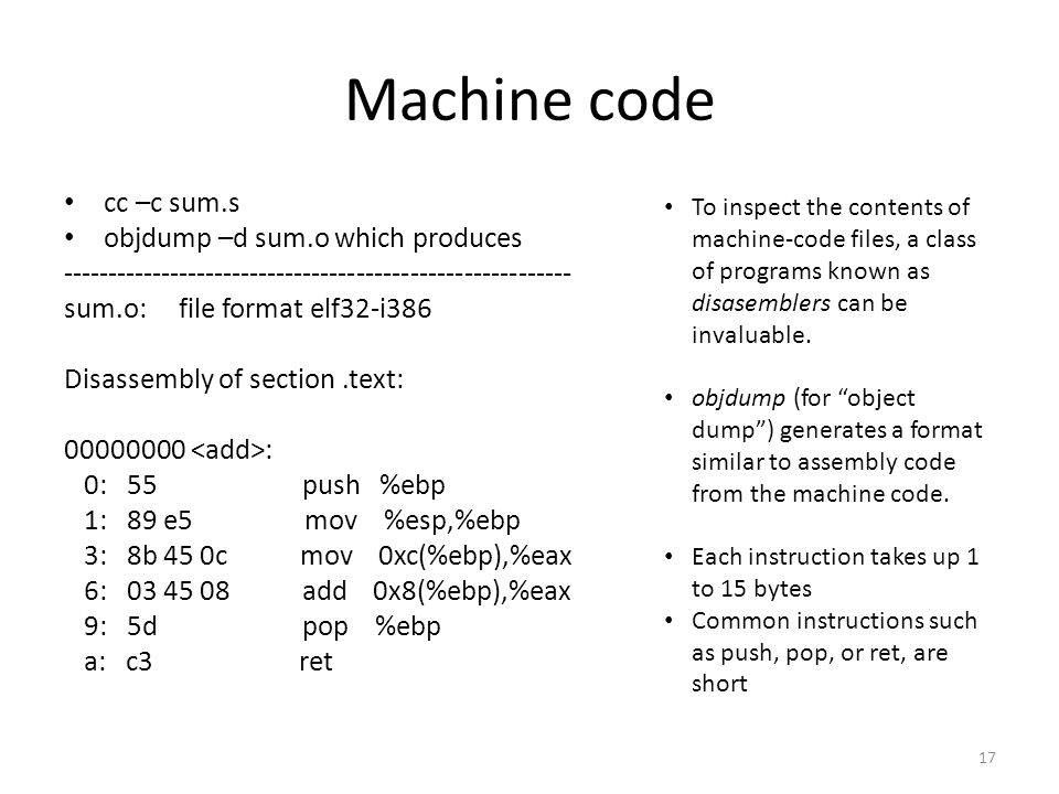 Machine code cc –c sum.s objdump –d sum.o which produces