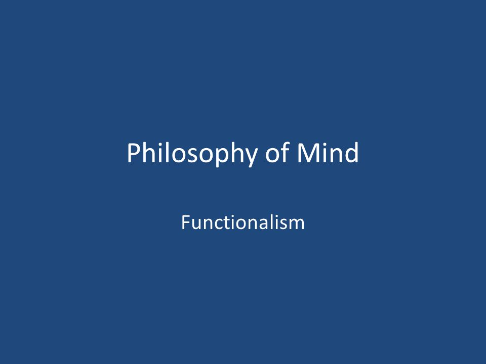 Philosophy of Mind Functionalism