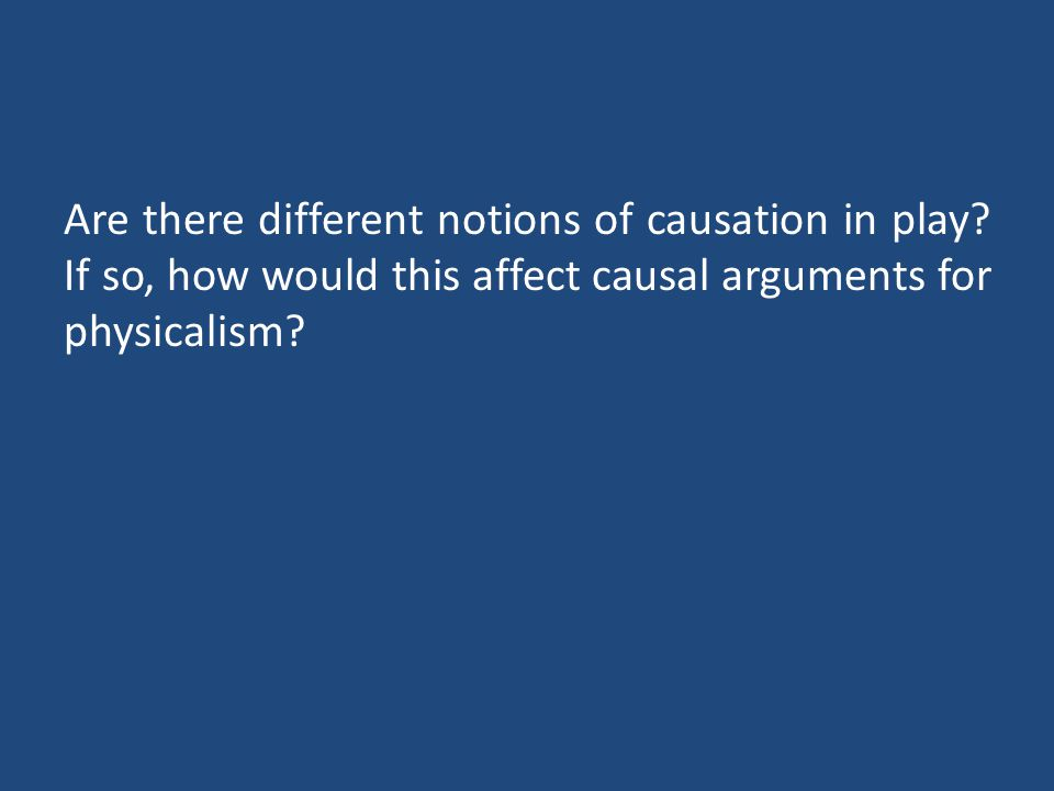 Are there different notions of causation in play