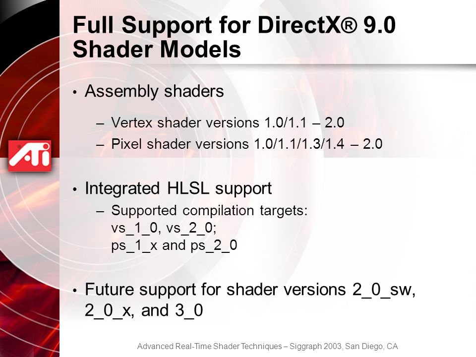 Full Support for DirectX® 9.0 Shader Models