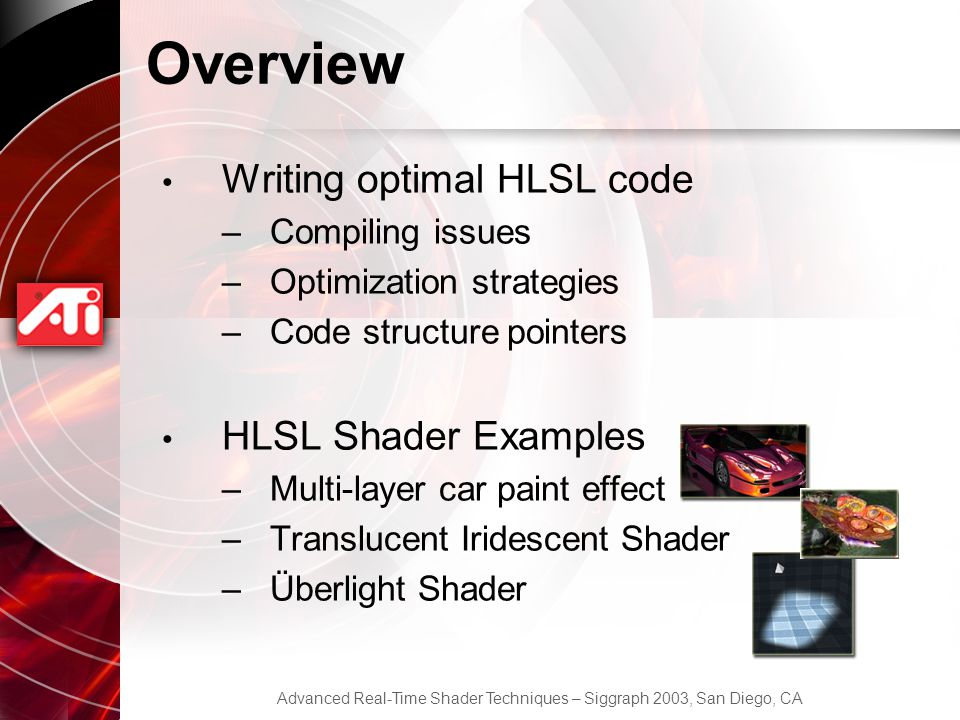 Overview Writing optimal HLSL code HLSL Shader Examples