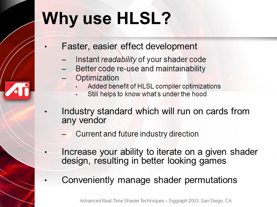 Why use HLSL Faster, easier effect development