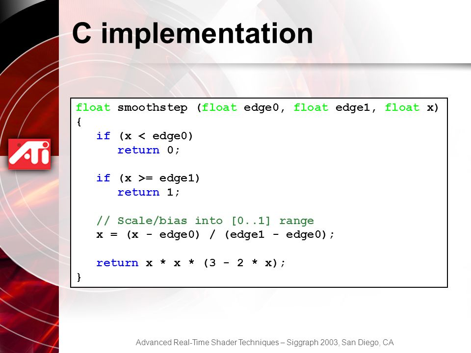 C implementation float smoothstep (float edge0, float edge1, float x)