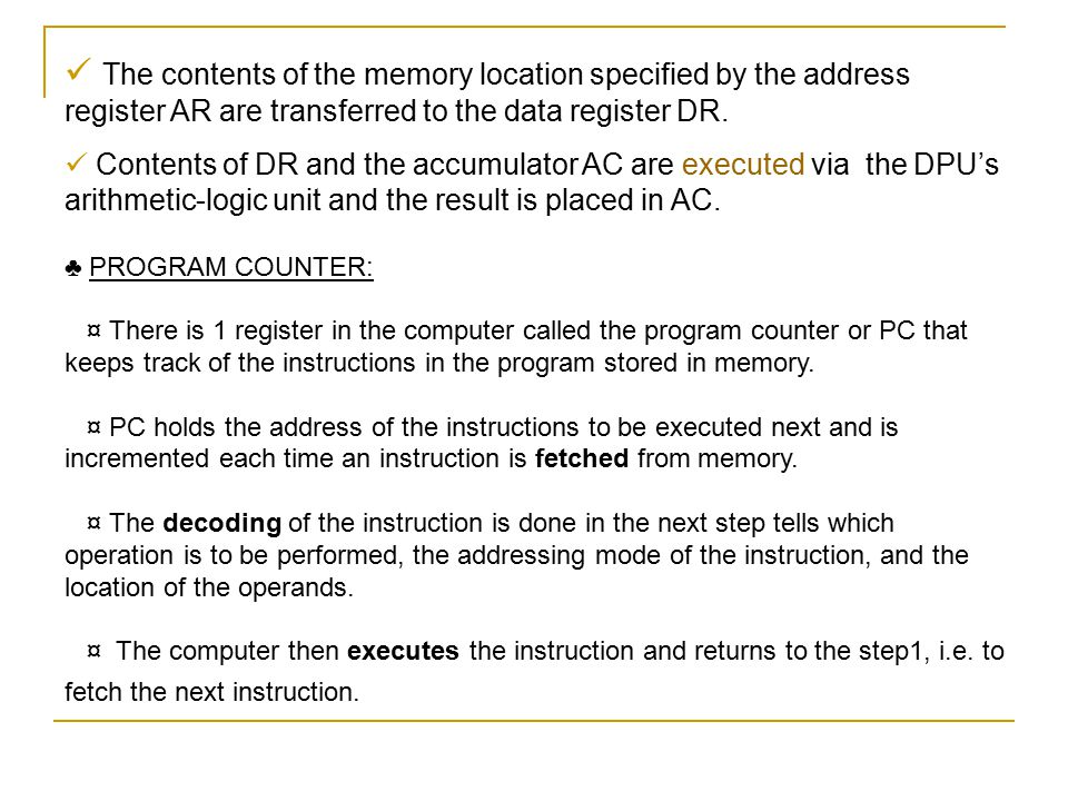 The contents of the memory location specified by the address register AR are transferred to the data register DR.