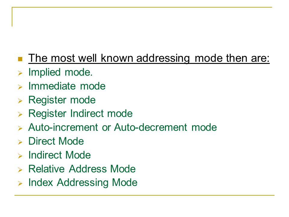 The most well known addressing mode then are: