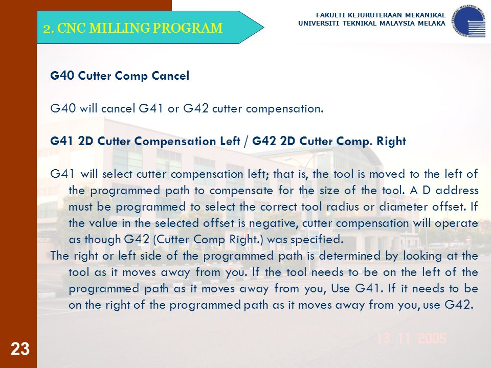G40 will cancel G41 or G42 cutter compensation.