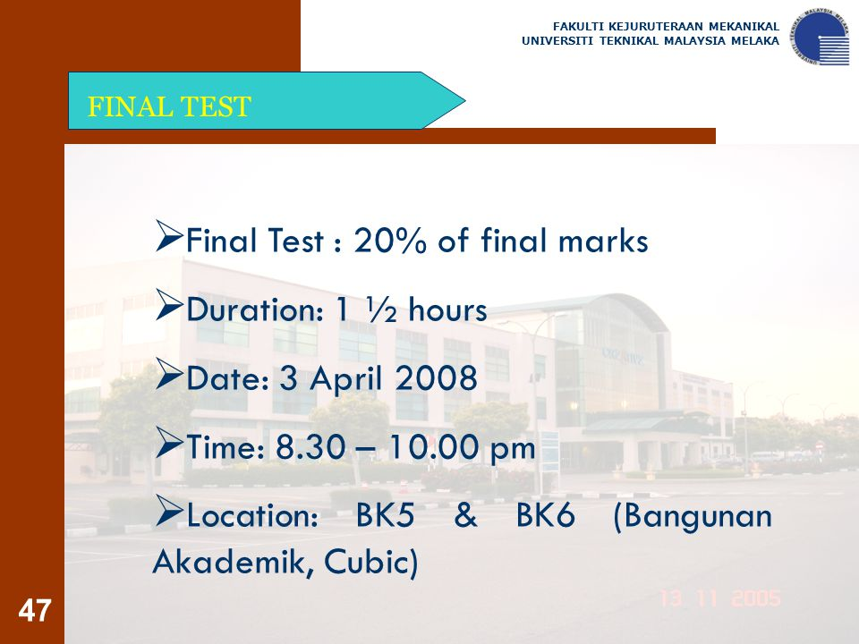 Final Test : 20% of final marks Duration: 1 ½ hours Date: 3 April 2008