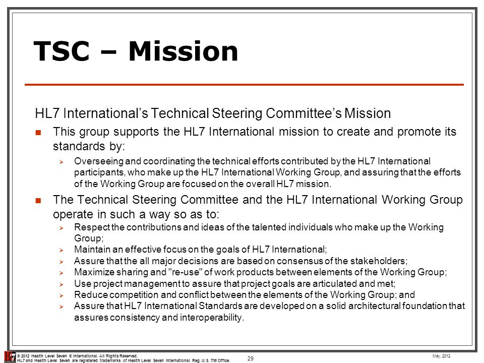 TSC – Mission HL7 International's Technical Steering Committee's Mission.