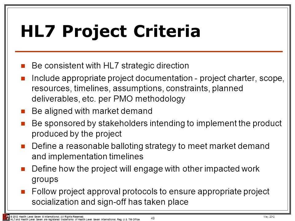 HL7 Project Criteria Be consistent with HL7 strategic direction