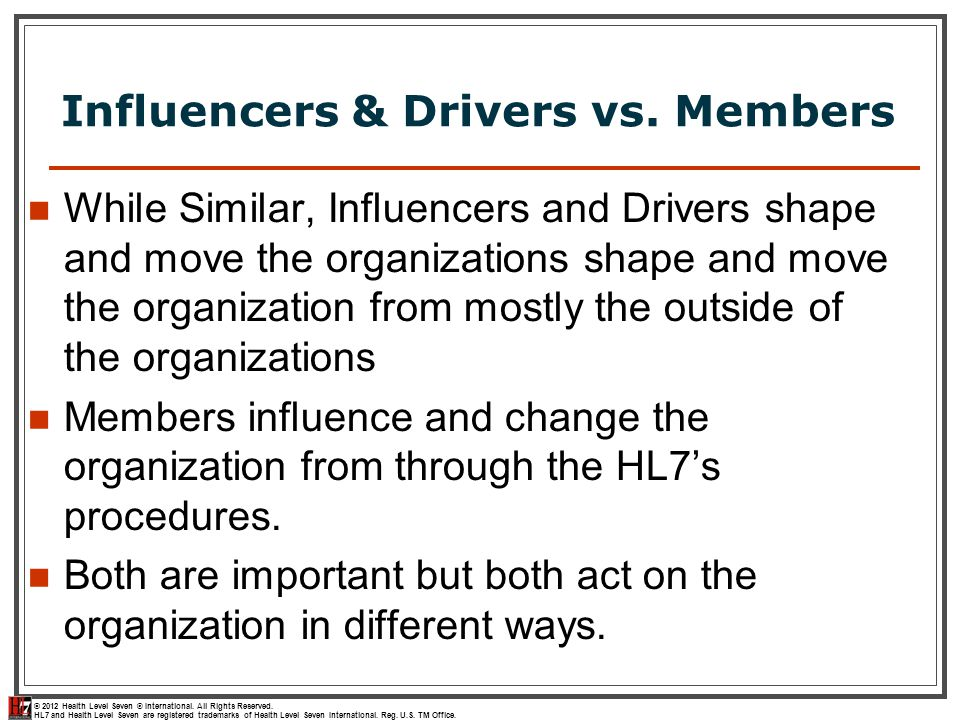 Influencers & Drivers vs. Members